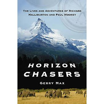 Horizon Chasers - The Lives and Adventures of Richard Halliburton and