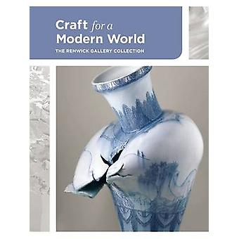 Craft for a Modern World - The Renwick Gallery Collection by Nora Atki