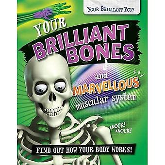 Uw briljante beenderen en prachtige spierstelsel (uw Brilliant Body)