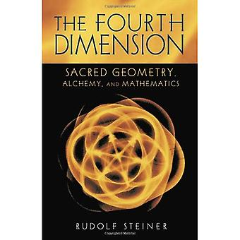 The Fourth Dimension: Sacred Geometry, Alchemy and Mathematics