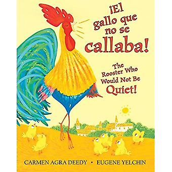 El Gallo Que No Se Callaba! / The Rooster Who� Would Not Be Quiet!