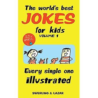 Die weltweit besten Witze für Kinder Band 1: jeder einzelne illustriert