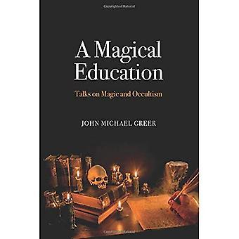 Magiczne kształcenie: Rozmowy na temat magii i okultyzmu