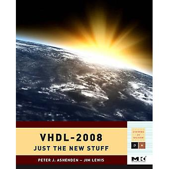 VHDL Just the New Stuff by Ashenden & Peter J.