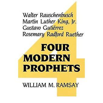 Fyra moderna profeter Walter Rauschenbusch Martin Luther King Jr. Gustavo Gutierrez Rosemary Radford Ruether av Ramsay & William M.