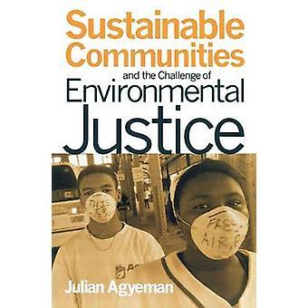 Bæredygtige fællesskaber og udfordringen med miljømæssig retfærdighed af Julian Agyeman