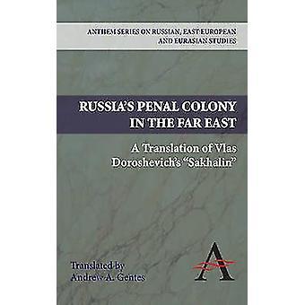 روسيا العقوبات مستعمرة في ترجمة الشرق بكثير Vlas سخالين دوروشيفيتشس من جينتس & ألف أندرو