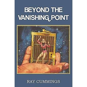 Beyond the Vanishing Point by Cummings & Ray