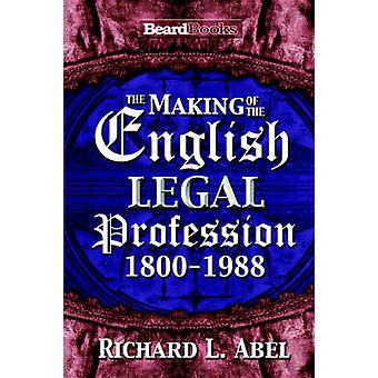The Making of the English Legal Profession by Abel & Richard & L.