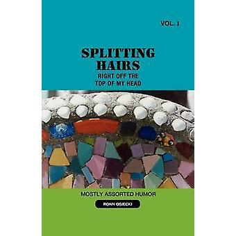 Splitting Hairs VOL 1 by Osiecki & Ronn