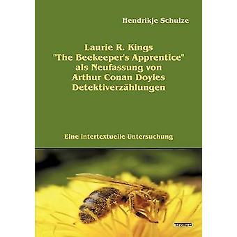 Laurie R. Kings The Beekeepers Apprentice als Neufassung von Arthur Conan Doyles Detektiverzhlungen by Schulze & Hendrikje