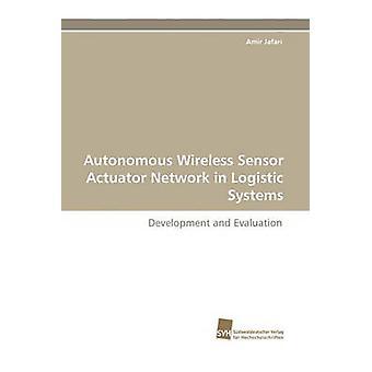 Autonome draadloze Sensor Actuator netwerk in logistieke systemen door de Jafari & Amir