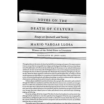 Notes on the Death of Culture - Essays on Spectacle and Society by Mar