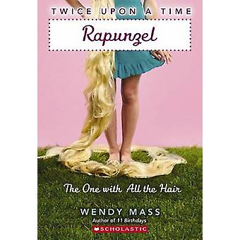 Rapunzel - The One with All the Hair by Wendy Mass - 9780439796590 Book