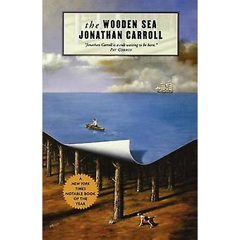 The Wooden Sea by Jonathan Carroll - 9780765300133 Book