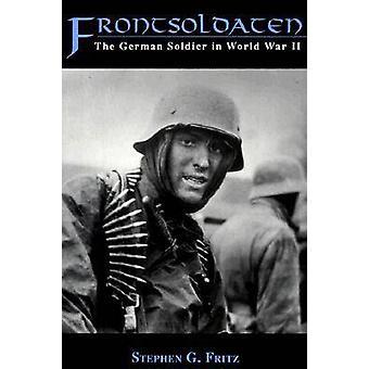 Frontsoldaten - German Soldier in World War II by Stephen G. Fritz - 9