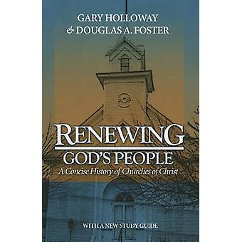 Renewing God's People - A Concise History of Churches of Christ Book