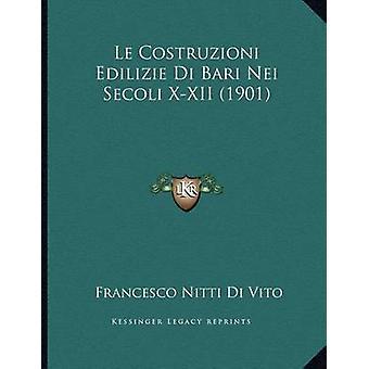 Le Costruzioni Edilizie Di Bari Nei Secoli X-XII (1901) by Francesco