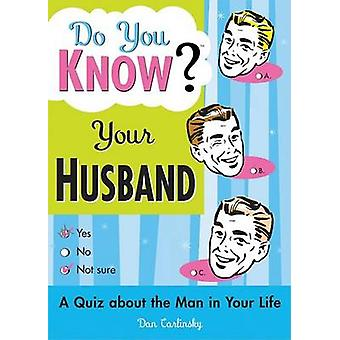 Do You Know Your Husband? by Dan Carlinsky - 9781402201998 Book