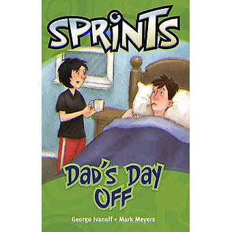 Dad's Day Off by George Ivanoff - 9781420292251 Book