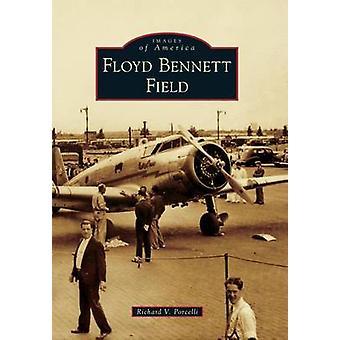 Floyd Bennett Field by Richard V Porcelli - 9781467133678 Book