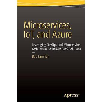 Microservices - IoT and Azure - Leveraging DevOps and Microservice Arc