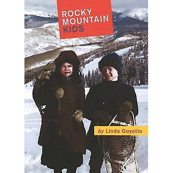Rocky Mountain Kids by Linda Goyette - 9781897142325 Book