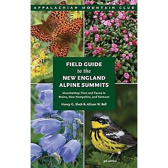 Field Guide to the New England Alpine Summits - Mountaintop Flora and