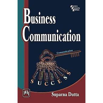 Business Communication by Suparna Dutta - 9788120348189 Book