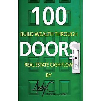 100 Doors - Building Wealth Through Real Estate Cash Flow by 100 Doors
