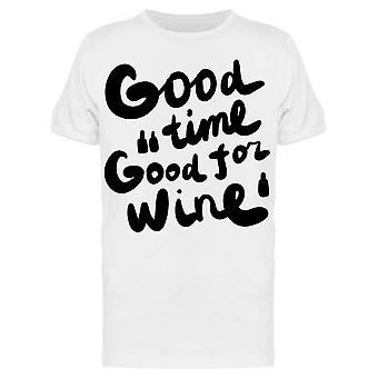Good Time For Good Wine Slogan Tee Men's -Image by Shutterstock