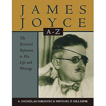 James Joyce A to Z: The Essential Reference to the Life and Work