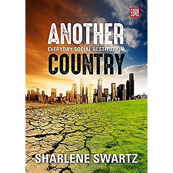 Another Country - Everyday Social Restitution by Sharlene Swartz - 978