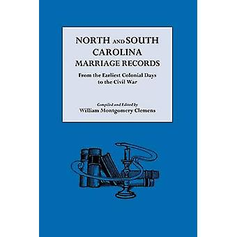 North and South Carolina Marriage Records by Clemens & William Montgomery