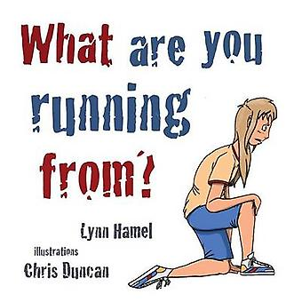 What Are You Running From by Hamel & Lynn