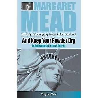 Och hålla ditt pulver torrt en antropolog tittar på Amerika av Mead & Margaret