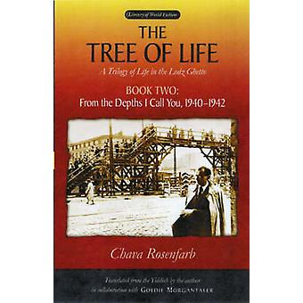 The Tree of Life - A Trilogy of Life in the Lodz Ghetto - Bk. 2 - From t