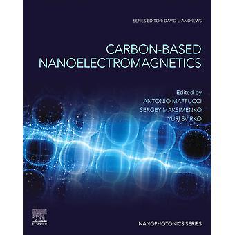 CarbonBased Nanoelectromagnetics by Antonio Maffucci