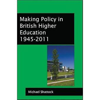 Making Policy in British Higher Education 19452011 by Michael Shattock