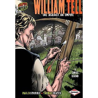 William Tell One Against an Empire de Paul D Storrie et Illustrated de Thomas Yeates