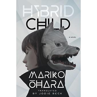 Hybrid Child by Mariko Ohara