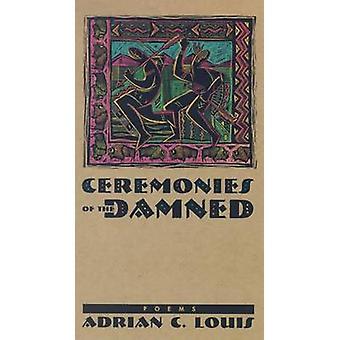 Cérémonies des damnés - poèmes de Adrian C. Louis - Bo 9780874173024