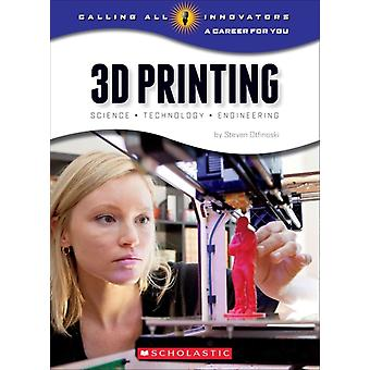3D Printing Science Technology and Engineering von Steven Otfinoski