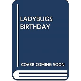 LADYBUGS BIRTHDAY by Scholastic