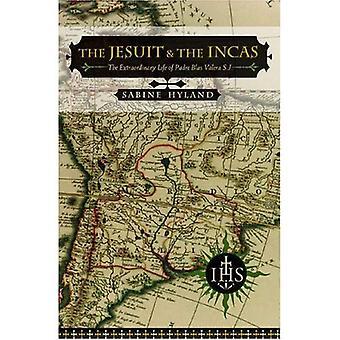 The Jesuit and the Incas: The Extraordinary Life of Padre Blas Valera, S.J.