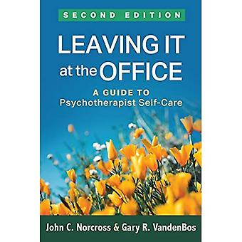 Leaving It at the Office, Second Edition: A Guide to� Psychotherapist Self-Care