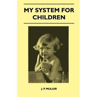 My System For Children by J. P. Muller