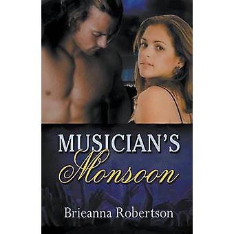 Musicians Monsoon by Robertson & Brieanna