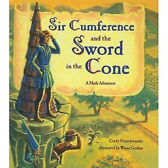 Sir Cumference and the Sword in the Cone (Math Adventures (Prebound))