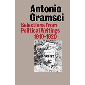 Antonio Gramsci Selections from Political Writings 19101920 by Gramsci & Antonio & Fo